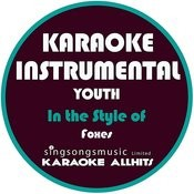 Youth (In The Style Of Foxes) [Karaoke Instrumental Version] Song