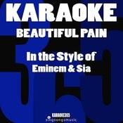 Beautiful Pain (In The Style Of Eminem & Sia) [Karaoke Version] - Single Songs