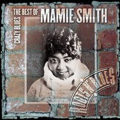 Crazy Blues: The Best Of Mamie Smith Songs