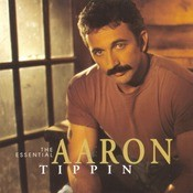The Essential Aaron Tippin Songs