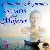 Calmantes & Asegurantes Salmos Para Mujeres, Vol. 4 Songs