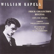 William Kapell Edition, Vol. 8: Frick Collection Recital: Copland: Sonata; Chopin: Polonaise-Fantaisie; Mussorgsky: Pictures At An Exhibition Songs