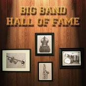Big Band Hall Of Fame Songs