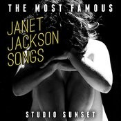 The Most Famous: Janet Jackson Songs Songs