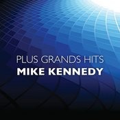 Plus Grands Hits Mike Kennedy Songs