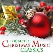 The Best Of Christmas Music Classics Songs