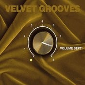 Velvet Grooves Volume Sept! Songs