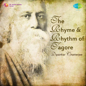 The Rhyme And Rhythm Of Tagore By Dipankar Chatterjee Songs