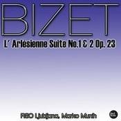 Bizet: L' Arlésienne Suite No.1 & 2 Op. 23 Songs