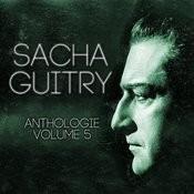 Sacha Guitry Vol. 5 : Pensées Et Réflexions Songs