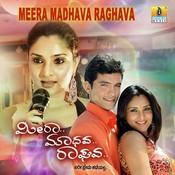 Meera Madhava Raghava Songs