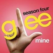 Mine (Glee Cast Version) Song