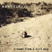 Dreams From A Dirt Nap Songs
