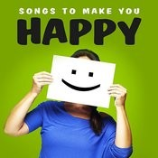 Songs To Make You Happy Songs