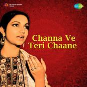 Channa Ve Teri Chaane Songs