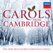 Carols From Cambridge: The Very Best Sacred Christmas Carols Songs