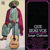 Jorge Cafrune Cronología - Que Seas Vos (1964) Songs