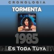 Tormenta Cronología - Es Toda Tuya (1985) Songs
