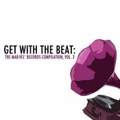 Get With The Beat: The Mar-Vel' Records Compilation, Vol. 2 Songs