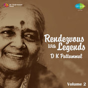 Rendezvous With Legends D K Pattammal Vol 2 Songs