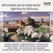 The Golden Age Of Light Music: Light Music For All Seasons Songs