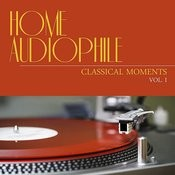 Home Audiophile: Classical Moments, Vol. 1 Songs