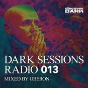 Dark Sessions Radio 013 (Mixed By Oberon) Songs