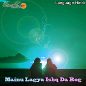 Mainu Lagya Ishq Da Rog Songs