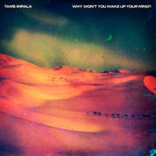 Why Won't You Make Up Your Mind? (Remixes) Songs