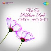 Kie Se Nakhara Bali (oriya Modern Songs) Songs