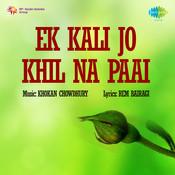 Ek Kali Jo Khil Na Paai Songs