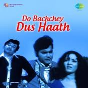 Do Bachchey Dus Haath Songs