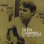 Glen Campbell - The Capitol Years 1965 - 1977 Songs