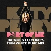 Part Of Me (Jaques Lu Cont's Thin White Duke Mix) Songs