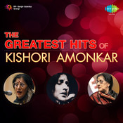 The Greatest Hits Of Kishori Amonkar Songs