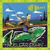 Nuclear Fishin' Songs