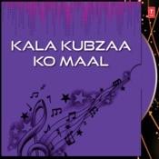 Kala Kubzaa Ko Maal Songs