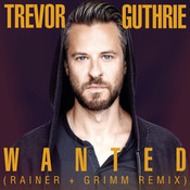 Wanted (Rainer + Grimm Remix) Songs