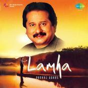 Lamha - Pankaj Udhas Songs