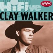Rhino Hi-Five: Clay Walker Songs