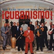 The Very Best Of ¡Cubanismo! ¡Mucho Gusto! Songs