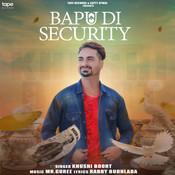 Bapu Di Security Song