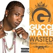Wasted (feat. Plies) [Remix] Songs