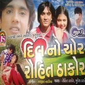 Dil No Chor Rohit Thakor Songs