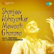 Shanjeev Abhayanker - Mewaati Gharana Songs