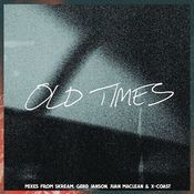 Old Times (feat. Anabel Englund) (Remixes) Songs