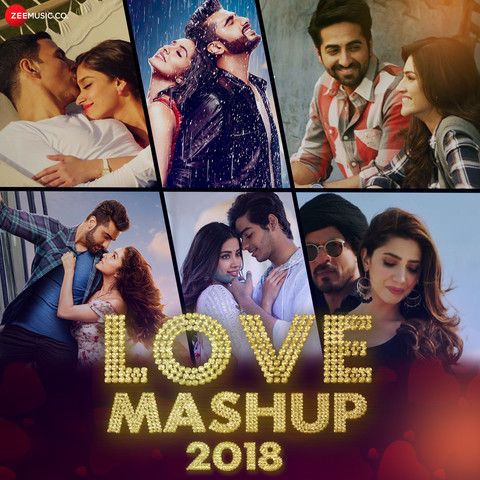 Love Mashup 2018 Songs Download: Love Mashup 2018 MP3 Songs Online