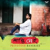 Shanti Nei Priyotosh Banerjee Full Mp3 Song