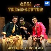 Assi Trendsetter Meet Bros. Full Mp3 Song