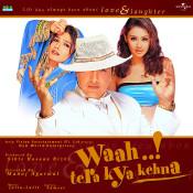 Waah Tera Kya Kehna Songs